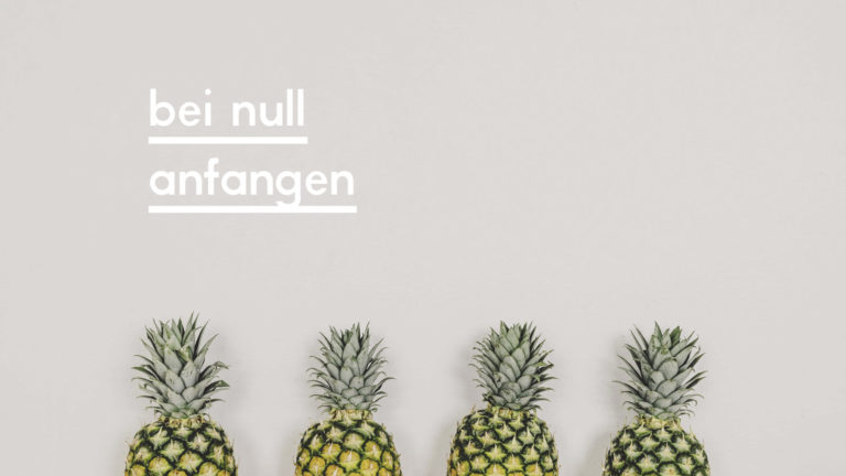 """Headerbild zum Blogpost """"Bei Null anfangen"""""""