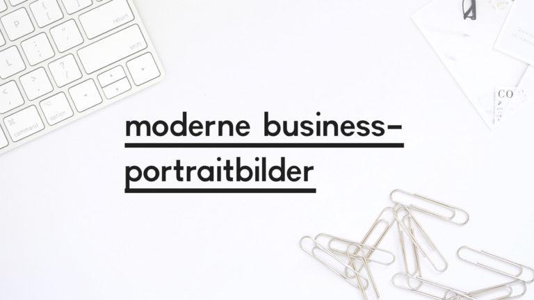 """Beitragsbild zum Blogpost """"Moderne Business-Portraitbilder"""""""