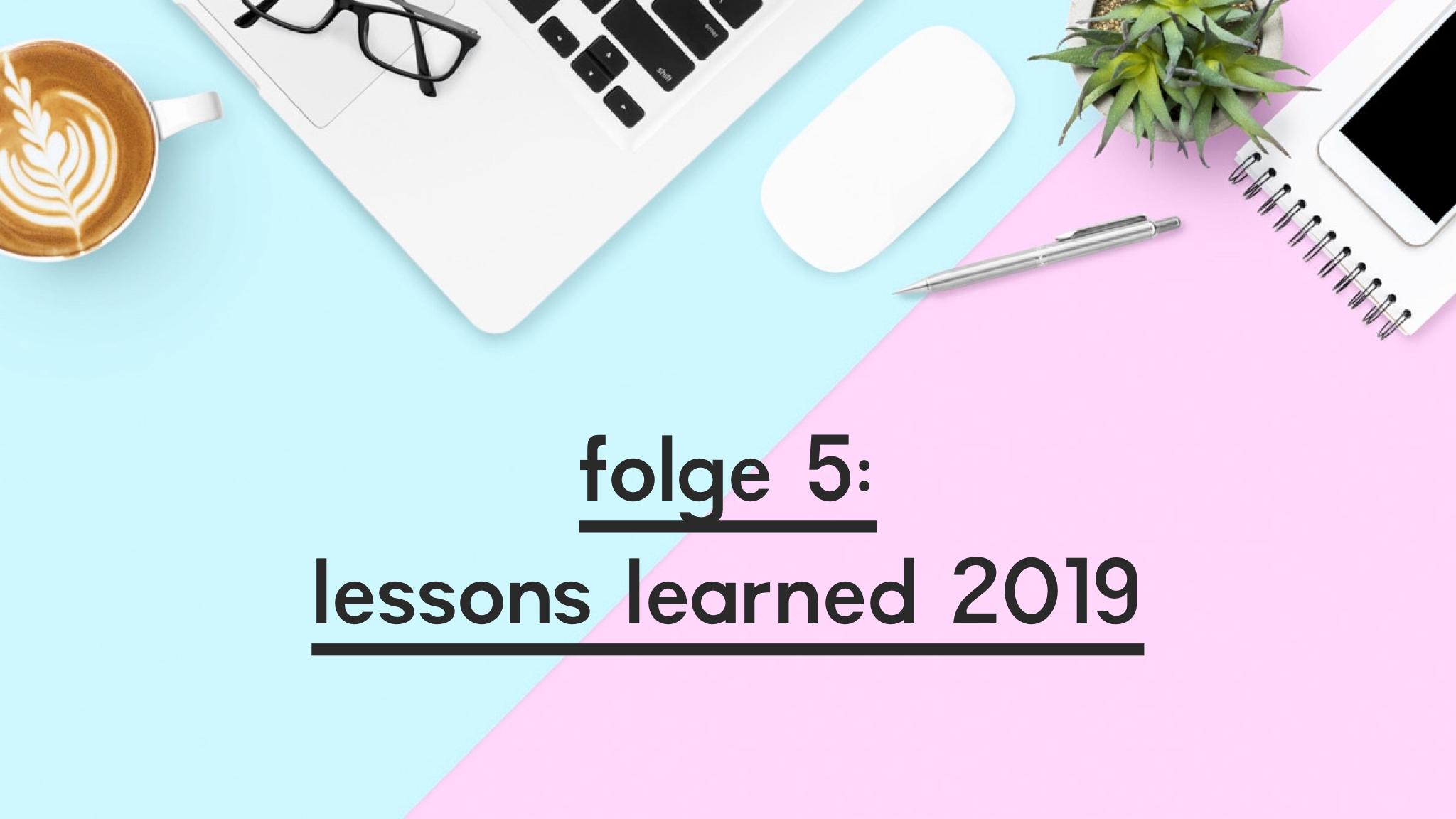 """Beitragsbild für die Folge 5 von goodvibesninja mit dem Titel """"Lessons Learned 2019"""""""