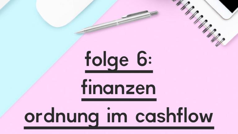 "Beitragsbild zur Folge 6 des Podcasts ""goodvibesninja"": Ordnung im Cashflow"